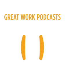 Great Work Podcasts