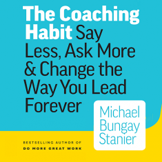 Sample Chapters: The Coaching Habit