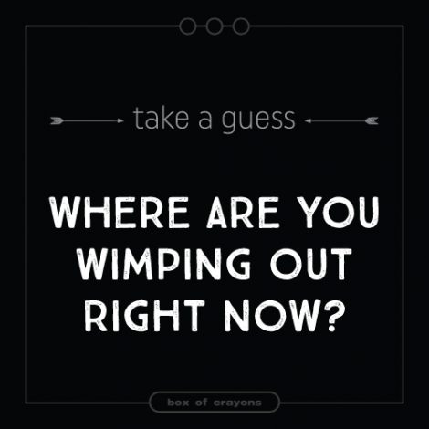 Wimping-out