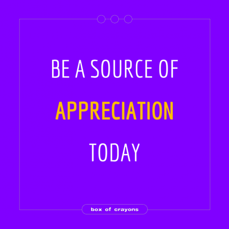 be_source_of_appreciation_today